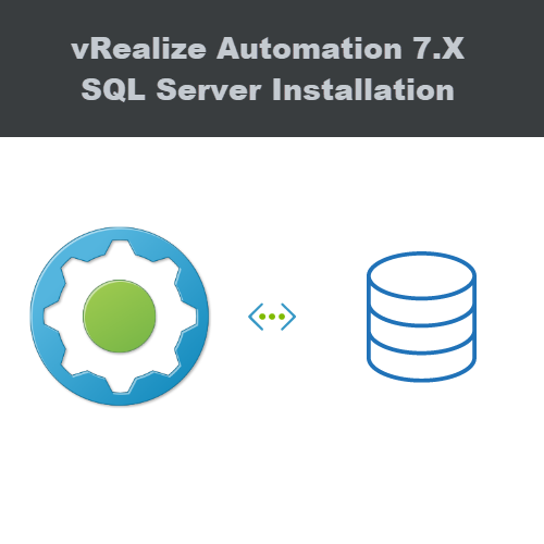 vRealize Automation SQL Database Installation